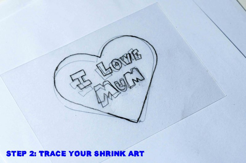 Step 2: Trace your Mothers shrink art!